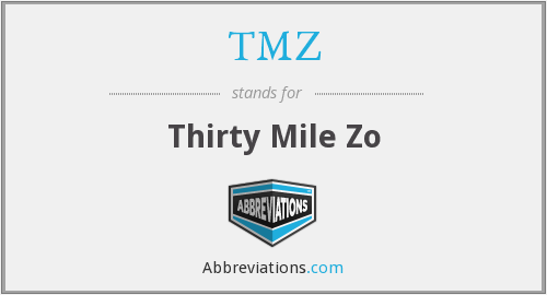 TMZ - Thirty Mile Zo