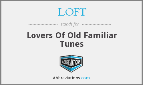 LOFT - Lovers Of Old Familiar Tunes