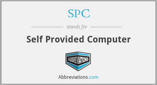SPC - Self Provided Computer