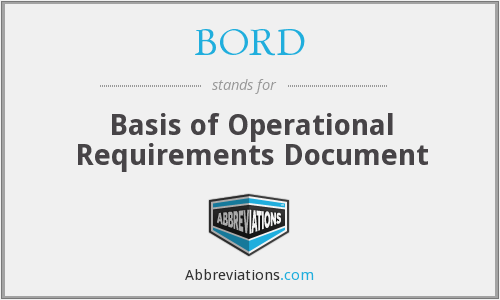 BORD - Basis of Operational Requirements Document