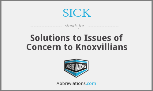 SICK - Solutions to Issues of Concern to Knoxvillians