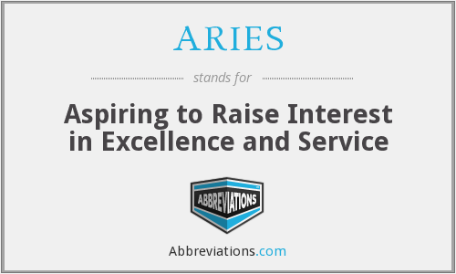 ARIES - Aspiring to Raise Interest in Excellence and Service