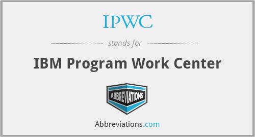 IPWC - IBM Program Work Center