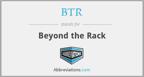 BTR - Beyond the Rack