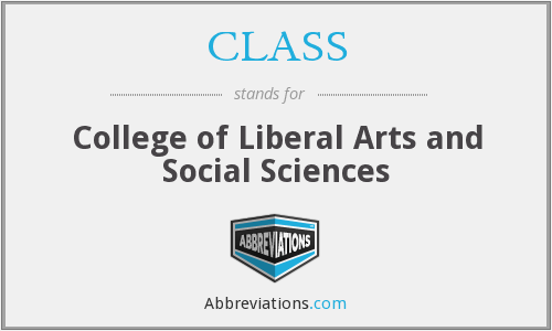 CLASS - College of Liberal Arts and Social Sciences