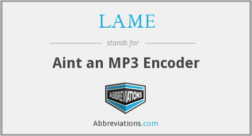 What does LAME stand for?