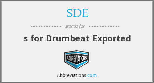 SDE - s for Drumbeat Exported