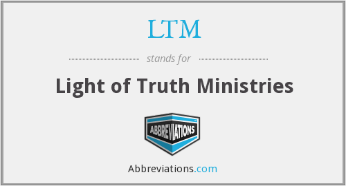 LTM - Light of Truth Ministries