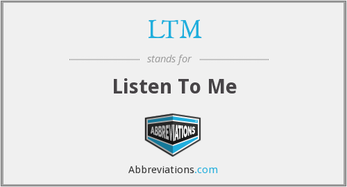 LTM - Listen To Me