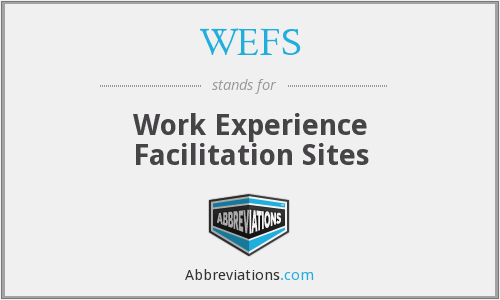 WEFS - Work Experience Facilitation Sites