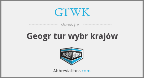 What does GTWK stand for?