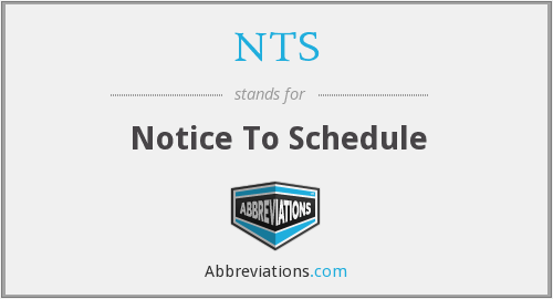 NTS - Notice To Schedule