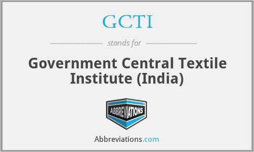 GCTI - Government Central Textile Institute (India)