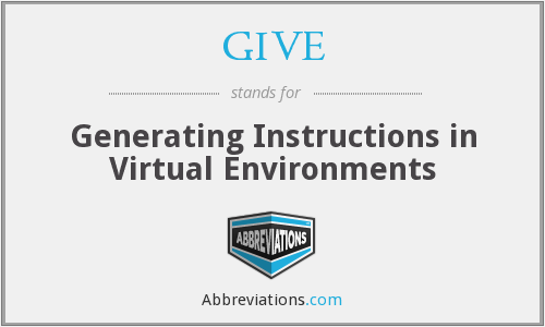 GIVE - Generating Instructions in Virtual Environments
