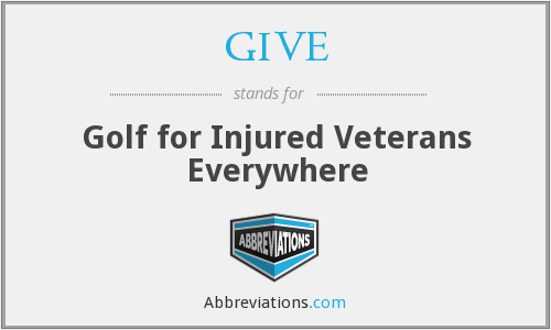 GIVE - Golf for Injured Veterans Everywhere