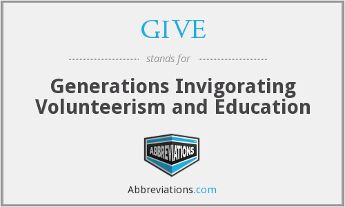 GIVE - Generations Invigorating Volunteerism and Education