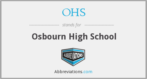 OHS - Osbourn High School