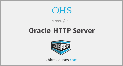 OHS - Oracle HTTP Server