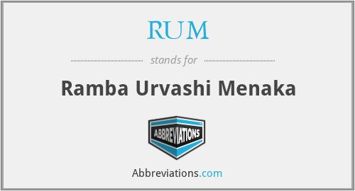 RUM - Ramba Urvashi Menaka