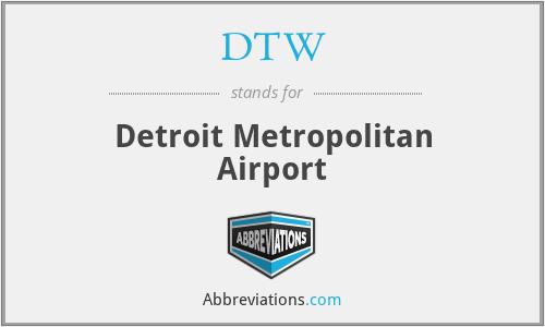 DTW - Detroit Metropolitan Airport