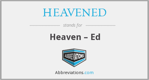 What does HEAVENED stand for?