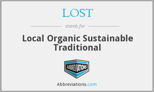 LOST - Local Organic Sustainable Traditional