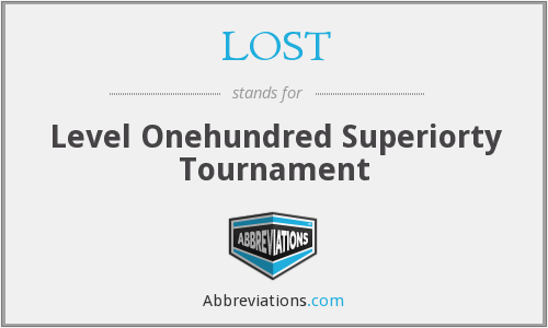 LOST - Level Onehundred Superiorty Tournament