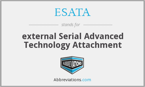 What does ESATA stand for?