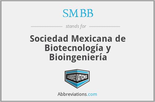 SMBB - Sociedad Mexicana de Biotecnología y Bioingeniería