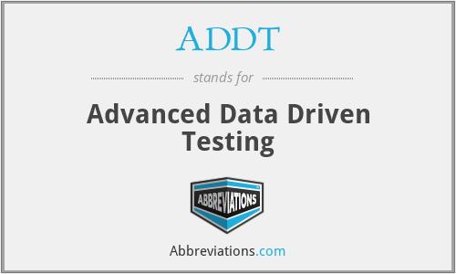 ADDT - Advanced Data Driven Testing