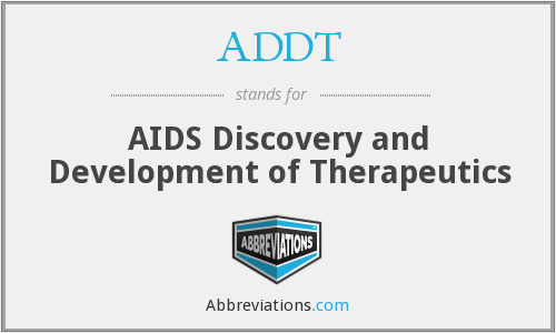 ADDT - AIDS Discovery and Development of Therapeutics