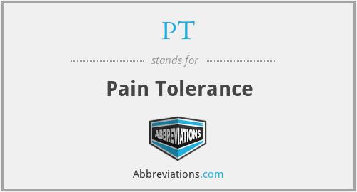 PT - pain tolerance