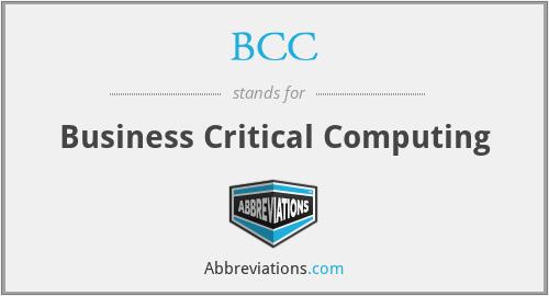 BCC - Business Critical Computing