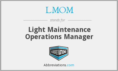 LMOM - Light Maintenance Operations Manager