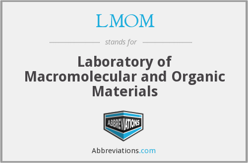 LMOM - Laboratory of Macromolecular and Organic Materials