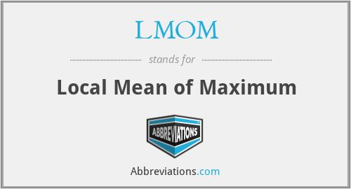 LMOM - Local Mean of Maximum