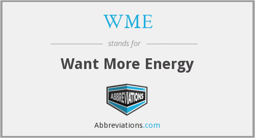 WME - Want More Energy