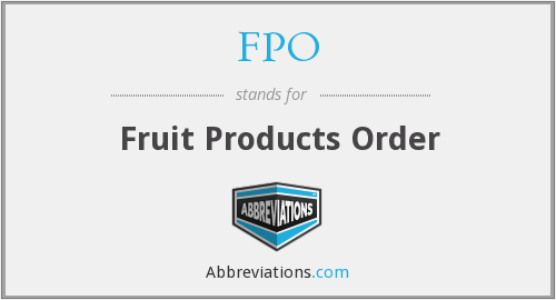 FPO - Fruit Products Order