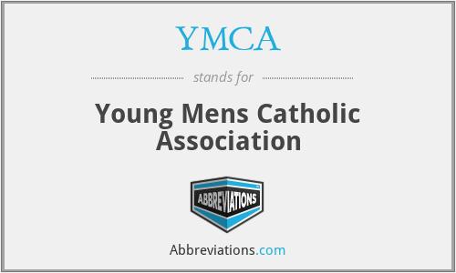 YMCA - Young Mens Catholic Association