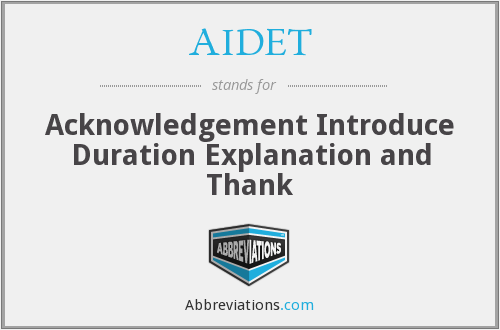AIDET - Acknowledgement Introduce Duration Explanation and Thank