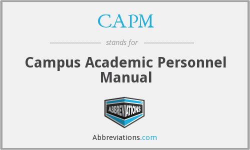 CAPM - Campus Academic Personnel Manual