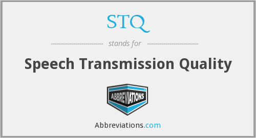 STQ - Speech Transmission Quality