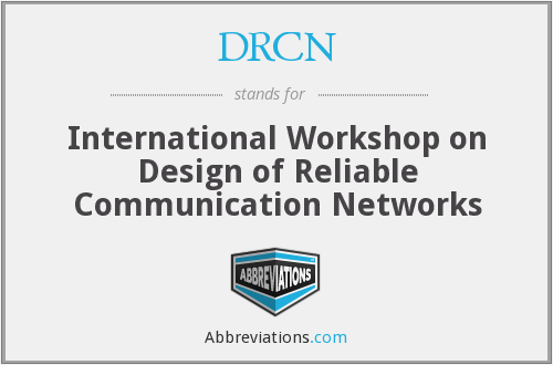 DRCN - International Workshop on Design of Reliable Communication Networks