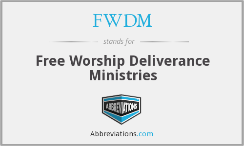 FWDM - Free Worship Deliverance Ministries