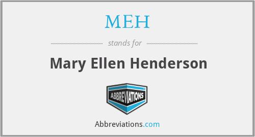 MEH - Mary Ellen Henderson