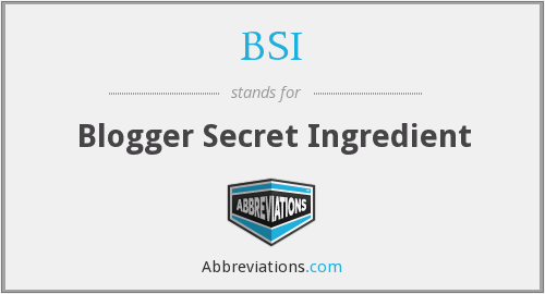 BSI - Blogger Secret Ingredient