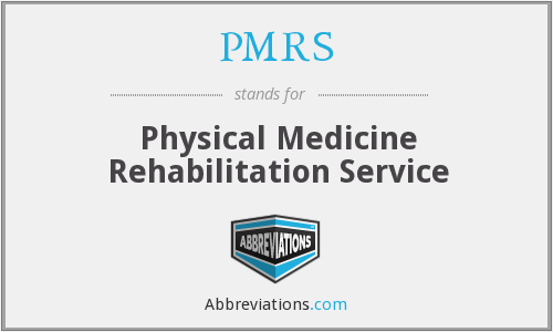 PMRS - Physical Medicine Rehabilitation Service