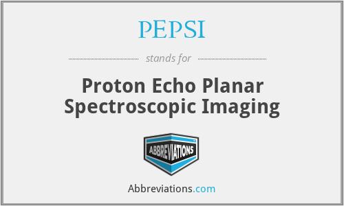 PEPSI - Proton Echo Planar Spectroscopic Imaging