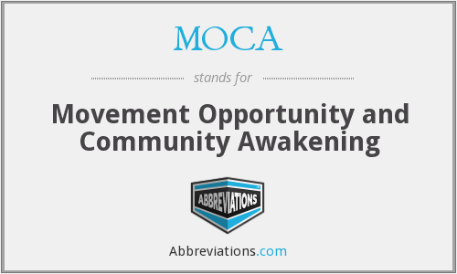 MOCA - Movement Opportunity and Community Awakening