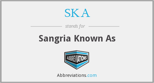 SKA - Sangria Known As
